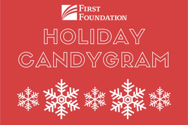 First Foundation Holiday Candygram graphic